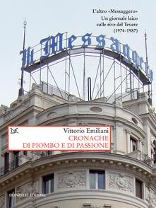 Cronache di piombo e di passione - Vittorio Emiliani - ebook