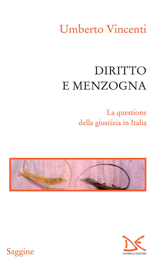 Diritto e menzogna. La questione della giustizia in Italia - Umberto Vincenti - ebook