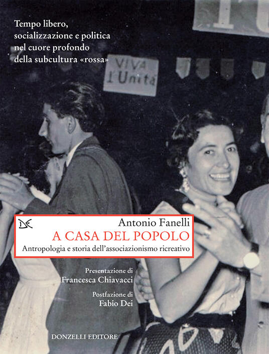 A casa del popolo. Antropologia e storia dell'associazionismo creativo - Antonio Fanelli - ebook