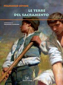 Le terre del Sacramento - Francesco Jovine,F. D'Episcopo - ebook