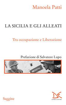 La Sicilia e gli alleati. Tra occupazione e Liberazione (1943-1945) - Manoela Patti - ebook