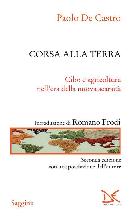 Corsa alla terra. Cibo e agricoltura nell'era della nuova scarsità - Paolo De Castro - ebook