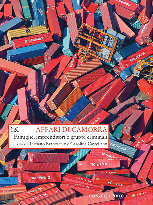 Affari di camorra. Famiglie, imprenditori e gruppi criminali - Carolina Castellano,Luciano Brancaccio - ebook