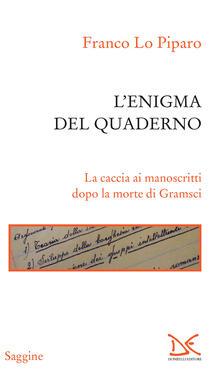 L' enigma del quaderno. La caccia ai manoscritti dopo la morte di Gramsci - Franco Lo Piparo - ebook