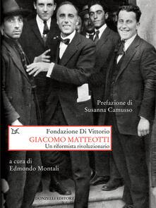 Giacomo Matteotti. Un riformista rivoluzionario - Edmondo Montali - ebook