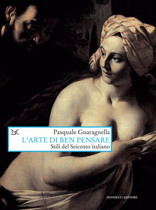 L' arte di ben pensare. Stili del Seicento italiano - Pasquale Guaragnella - ebook