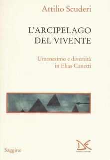 L arcipelago del vivente. Umanesimo e diversità in Elias Canetti.pdf