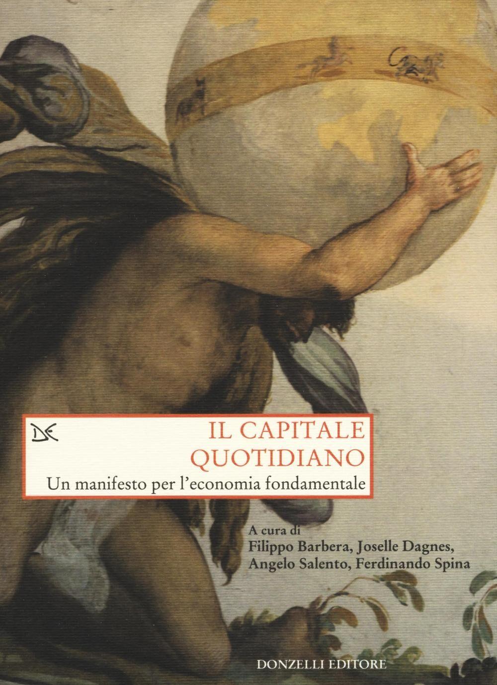 Il capitale quotidiano. Un manifesto per l'economia fondamentale