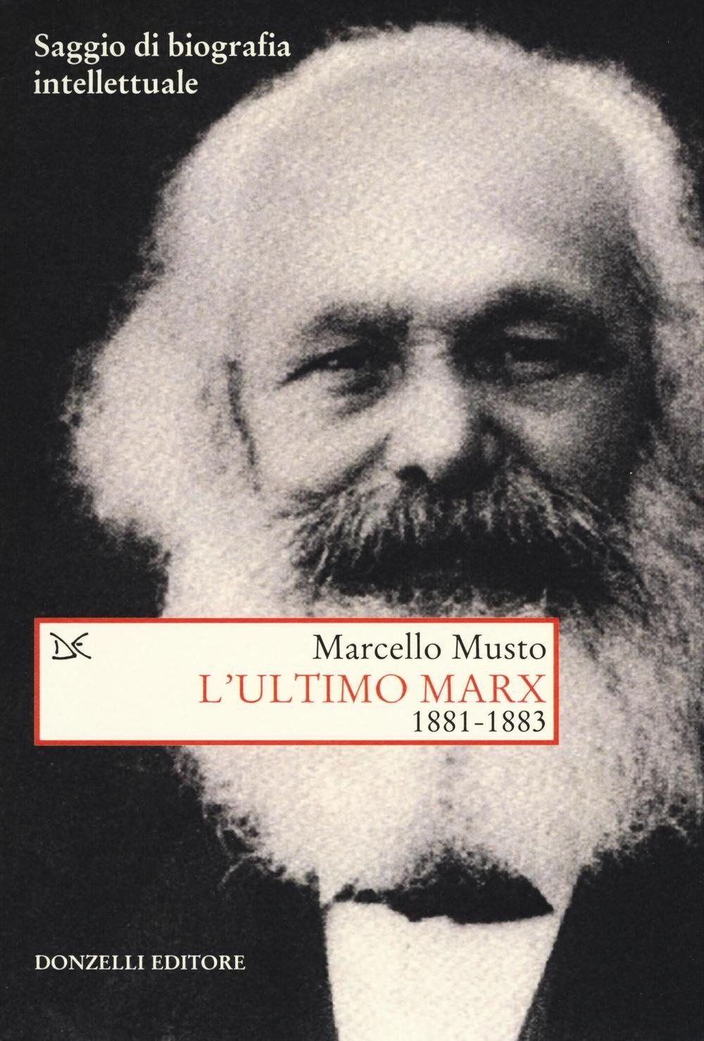 L' ultimo Marx 1881-1883. Saggio di biografia intellettuale