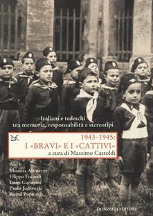 Radiospeed.it 1943-1945. I «bravi» e i «cattivi». Italiani e tedeschi tra memoria, responsabilità e stereotipi Image