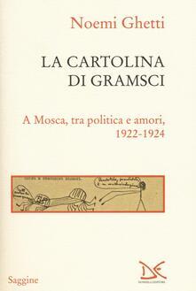 Voluntariadobaleares2014.es La cartolina di Gramsci. A Mosca, tra amori e politica 1922-1924 Image