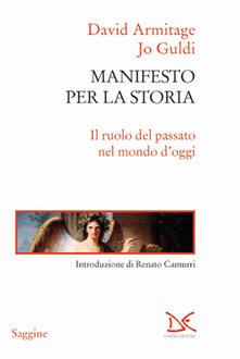 Manifesto per la storia. Il ruolo del passato nel mondo doggi.pdf