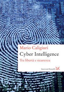 Cyber intelligence. Tra libertà e sicurezza - Mario Caligiuri - ebook
