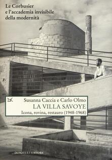 Winniearcher.com La Villa Savoye. Icona, rovina e restauro (1948-1968). Ediz. illustrata Image