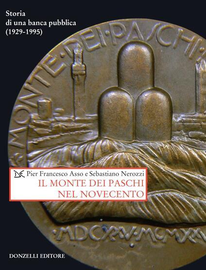 Il Monte dei Paschi nel Novecento. Storia di una banca pubblica (1929-1995) - Sebastiano Nerozzi,Pier Francesco Asso - ebook