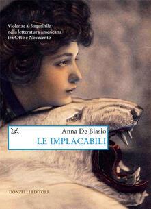 Le implacabili. Violenze al femminile nella letteratura americana tra Otto e Novecento - Anna De Biasio - ebook