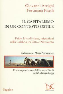 Il capitalismo in un contesto ostile. Faide, lotta di classe, migrazioni nella Calabria tra Otto e Novecento.pdf