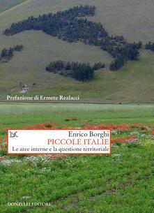 Piccole Italie. Le aree interne e la questione territoriale - Enrico Borghi - copertina