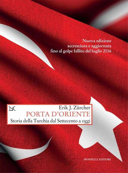 Porta d'Oriente. Una storia della Turchia dal Settecento a oggi - Stefania Micheli,Andrea Piccoli,Erik J. Zürcher - ebook