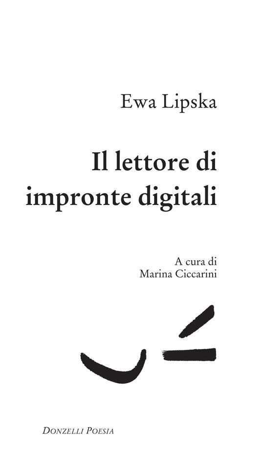 Il lettore di impronte digitali - Ewa Lipska,Marina Ciccarini - ebook