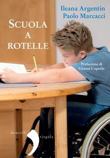 Scuola a rotelle - Ileana Argentin,Paolo Marcacci - ebook