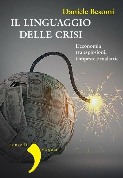 Il linguaggio della crisi. L'economia tra esplosioni, tempeste e malattie - Daniele Besomi - ebook