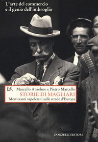 Storie di magliari. Mestieranti napoleani sulle strade d'Europa - Marcello Pietro Anselmo Marcello - wuz.it