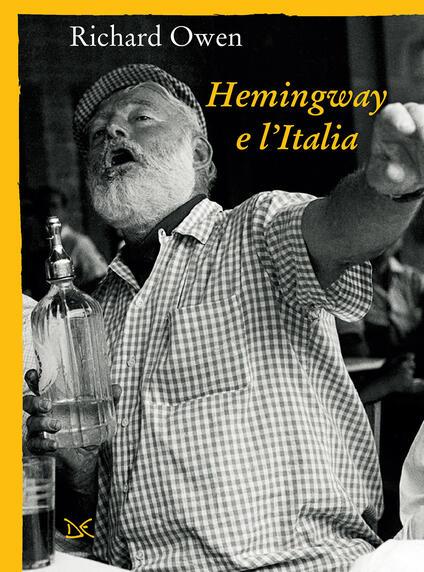 Hemingway e l'Italia - Richard Owen,Daniela De Lorenzo - ebook