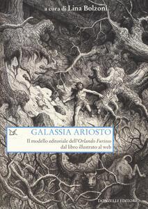 Galassia Ariosto. Il modello editoriale dell'«Orlando Furioso» dal libro illustrato al web