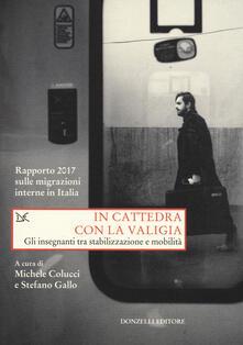 Amatigota.it In cattedra con la valigia. Gli insegnanti tra stabilizzazione e mobilità. Rapporto 2017 sulle migrazioni interne in Italia Image