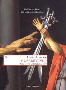 Guerre civili. Una storia attraverso le idee - David Armitage,David Scaffei - ebook