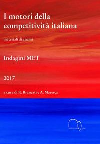 I I motori della competitività italiana. Materiali di analisi. Indagini MET 2017 - Brancati R. Maresca A. - wuz.it