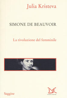 Amatigota.it Simone de Beauvoir. La rivoluzione del femminile Image
