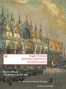 Risorgimento veneziano. Daniele Manin e la rivoluzione del 1848 - Angelo Ventura - ebook