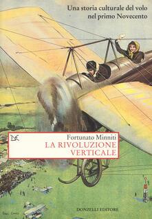 La rivoluzione verticale. Una storia culturale del volo nel primo Novecento
