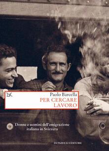 Per cercare lavoro. Donne e uomini dellemigrazione italiana in Svizzera.pdf