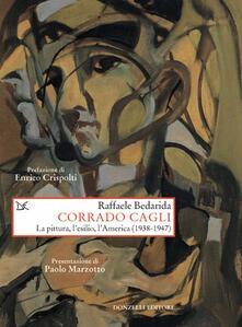 Corrado Cagli. La pittura, l'esilio, l'America (1938-1947) - Raffaele Bedarida - ebook