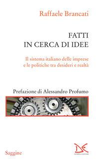Fatti in cerca di idee. Il sistema italiano delle imprese tra desideri e realtà - Raffaele Brancati - ebook
