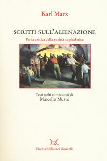 Scritti sullalienazione. Per la critica della società capitalistica.pdf