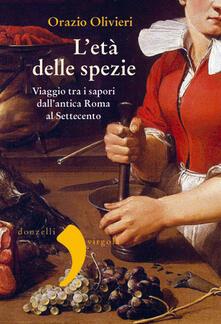 Capturtokyoedition.it L' età delle spezie. Viaggio tra i sapori dall'antica Roma al Settecento Image