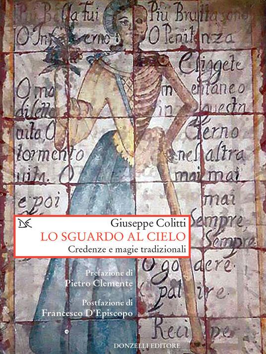 Lo sguardo al cielo. Credenze e magie tradizionali - Giuseppe Colitti - ebook