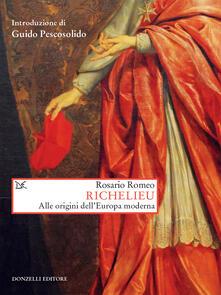 Richelieu. Alle origini dell'Europa moderna - Rosario Romeo,Guido Pescosolido - ebook