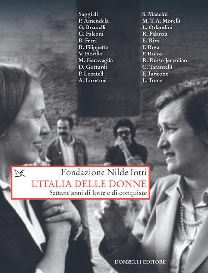 L' Italia delle donne. Settant'anni di lotte e conquiste - Fondazione Nilde Iotti - ebook