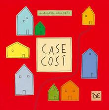 Case così. Ediz. a colori - Antonella Abbatiello - copertina