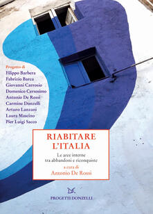 Rallydeicolliscaligeri.it Riabitare l'Italia. Le aree interne tra abbandoni e riconquiste Image