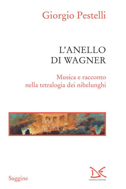L' anello di Wagner. Musica e racconto nella tetralogia dei nibelunghi - Giorgio Pestelli - ebook