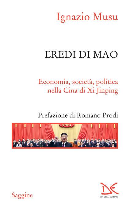 Eredi di Mao. Economia, società, politica nella Cina di Xi Jinping - Ignazio Musu - ebook