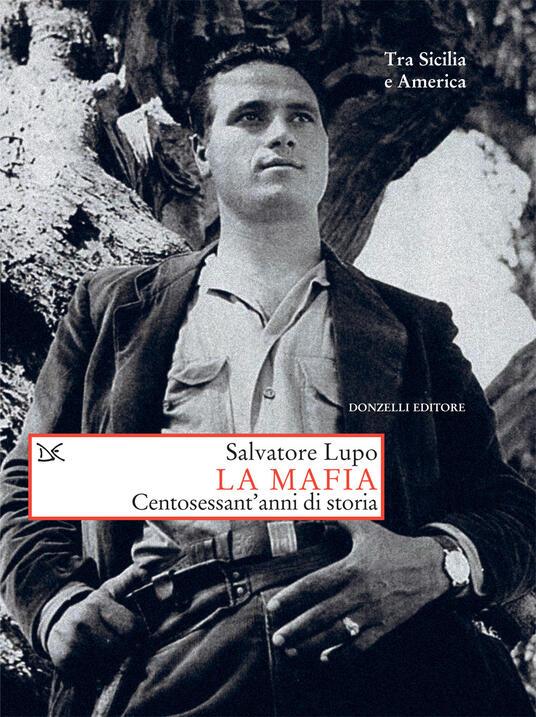 La mafia. Centosessant'anni di storia - Salvatore Lupo - ebook