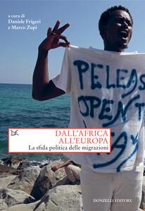 Dall'Africa all'Europa. La sfida politica delle migrazioni - Marco Zupi,Daniele Frigeri - ebook