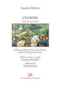 L' Europa. Storia di una civiltà - Lucien Febvre,Thérèse Charmasson,Carmine Donzelli,Adelina Galeotti - ebook